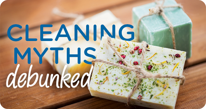 Cleaning Myths Debunked: Homemade Soaps